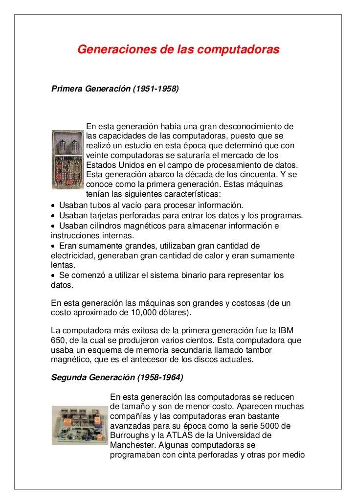 Generaciones de las computadorasPrimera Generación (1951-1958)          En esta generación había una gran desconocimiento ...