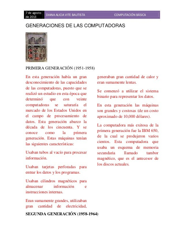 7 de agosto de 2013 DIANA ALICIA VITE BAUTISTA COMPUTACIÓN BÁSICA GENERACIONES DE LAS COMPUTADORAS PRIMERA GENERACIÓN (195...
