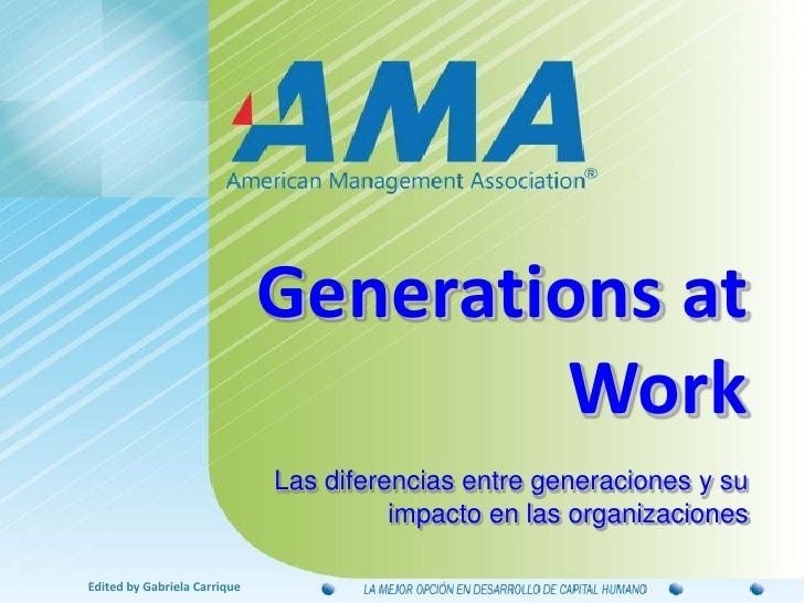 Generations at Work<br />Las diferencias entre generaciones y su impacto en las organizaciones<br />