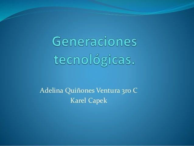 Adelina Quiñones Ventura 3ro C Karel Capek