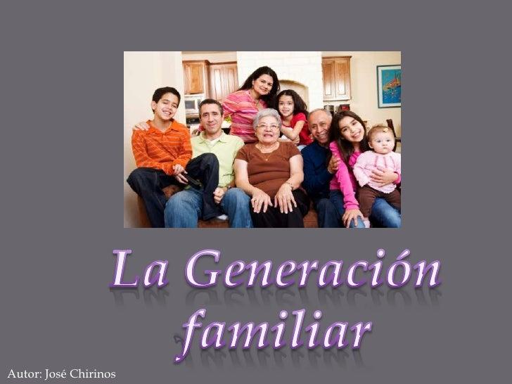 La Generación familiar<br />Autor: José Chirinos<br />