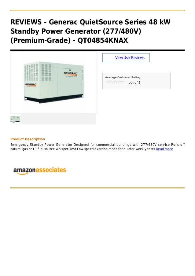 REVIEWS - Generac QuietSource Series 48 kWStandby Power Generator (277/480V)(Premium-Grade) - QT04854KNAXViewUserReviewsAv...