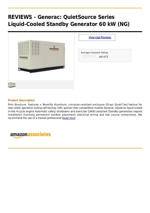 REVIEWS - Generac: QuietSource SeriesLiquid-Cooled Standby Generator 60 kW (NG)ViewUserReviewsAverage Customer Ratingout o...