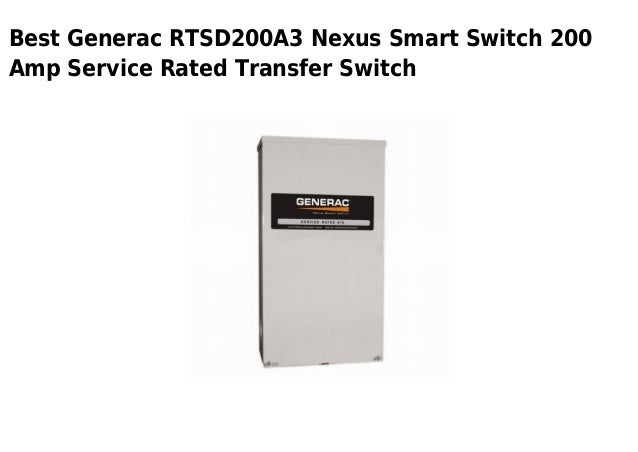 Generac rtsd200 a3 nexus smart switch 200 amp service