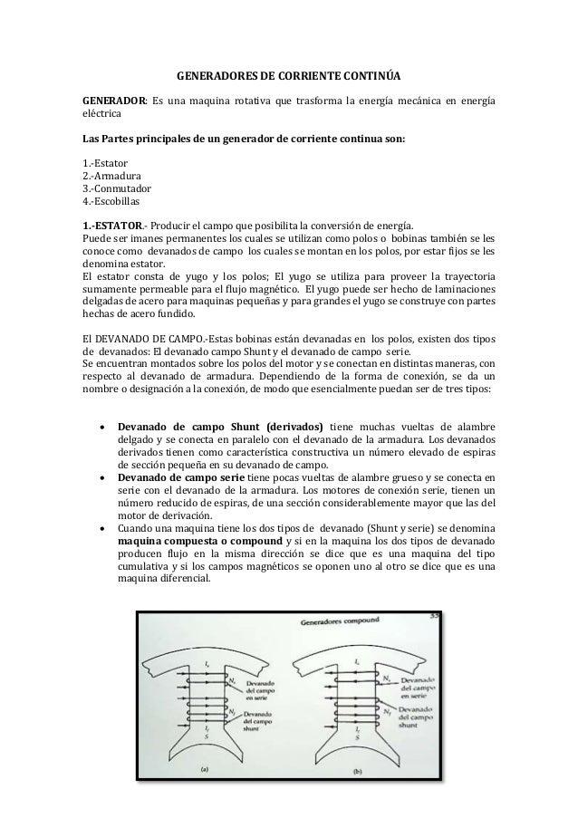 GENERADORES DE CORRIENTE CONTINÚA GENERADOR: Es una maquina rotativa que trasforma la energía mecánica en energía eléctric...
