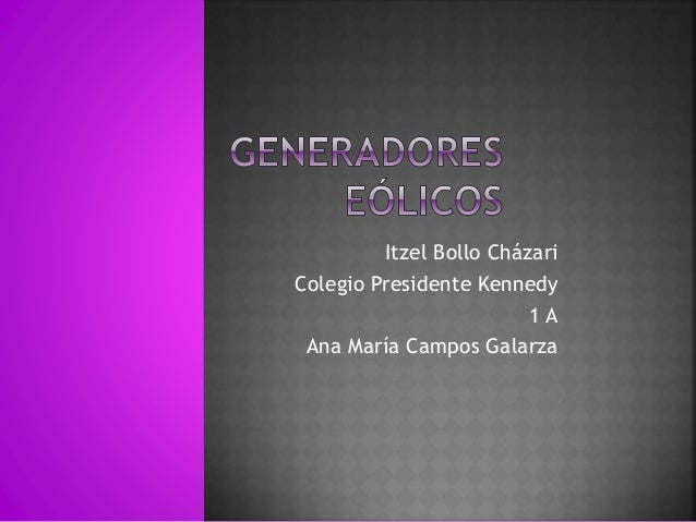 Itzel Bollo Cházari Colegio Presidente Kennedy 1 A Ana María Campos Galarza