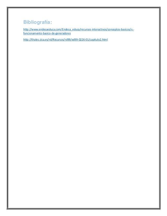 Bibliografía:http://www.endesaeduca.com/Endesa_educa/recursos-interactivos/conceptos-basicos/v.-funcionamento-basico-de-ge...