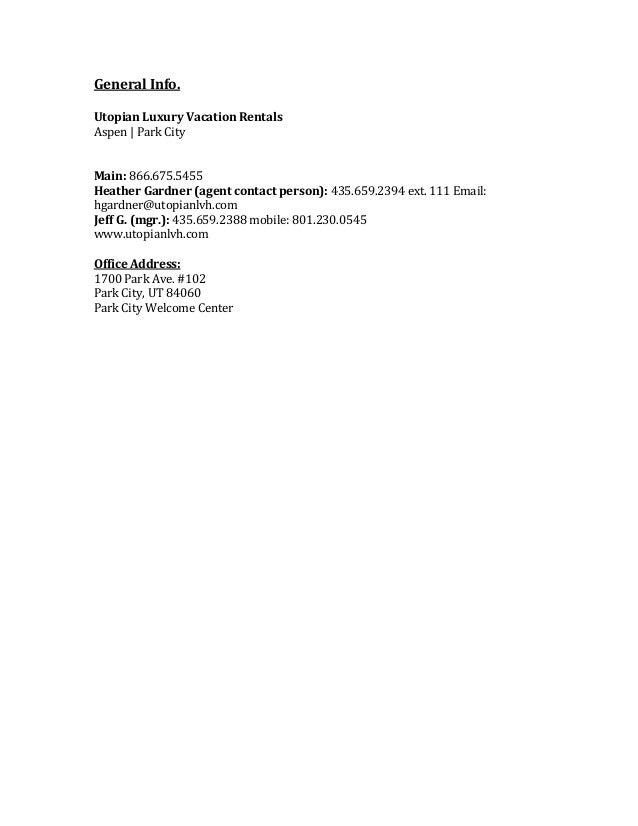 General Info. Utopian Luxury Vacation Rentals Aspen | Park City Main: 866.675.5455 Heather Gardner (agent contact person):...