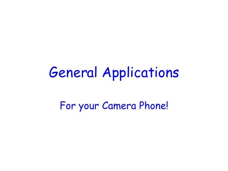 General Applications For your Camera Phone!