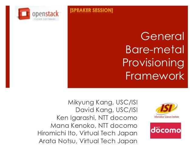 General                           Bare-metal                           Provisioning                           Framework   ...