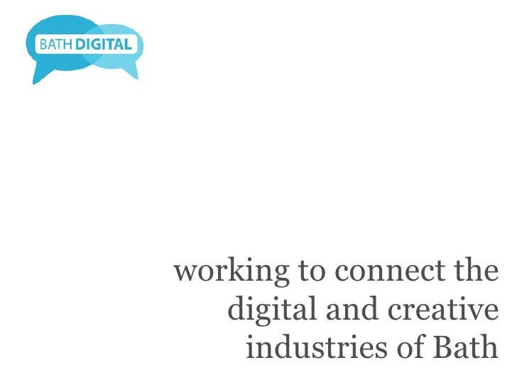 working to connect the   digital and creative    industries of Bath