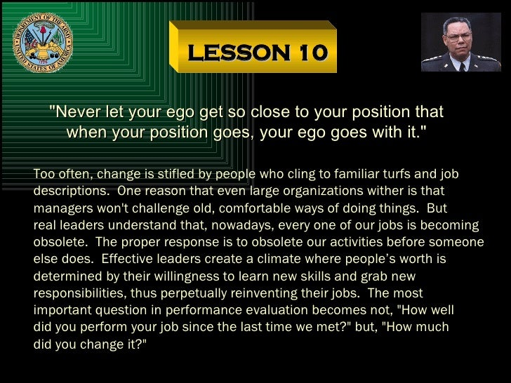 """LESSON 10 """"Never let your ego get so close to your position that when your position goes, your ego goes with it.&quot..."""