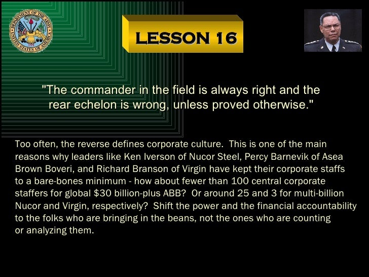 """LESSON 16 """"The commander in the field is always right and the rear echelon is wrong, unless proved otherwise."""" T..."""