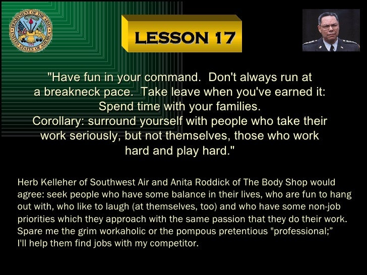 """LESSON 17 """"Have fun in your command.  Don't always run at a breakneck pace.  Take leave when you've earned it: Spend ..."""