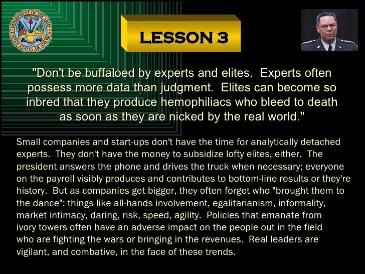 """LESSON 3 """"Don't be buffaloed by experts and elites.  Experts often possess more data than judgment.  Elites can becom..."""