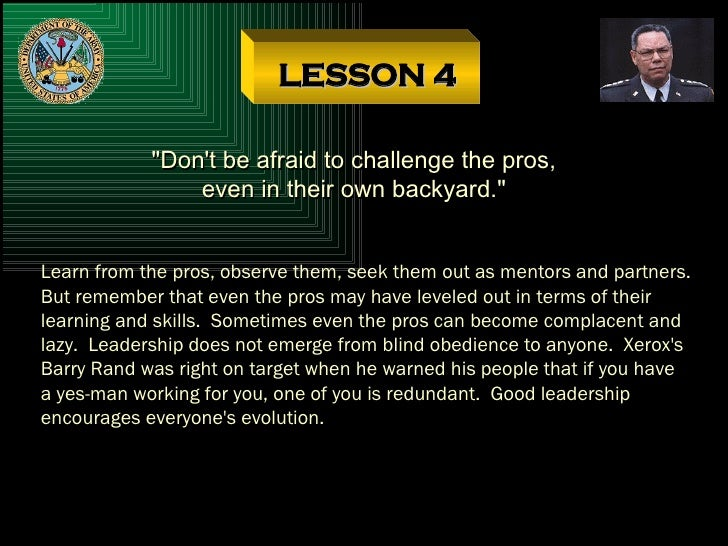 """LESSON 4 """"Don't be afraid to challenge the pros, even in their own backyard."""" Learn from the pros, observe them,..."""