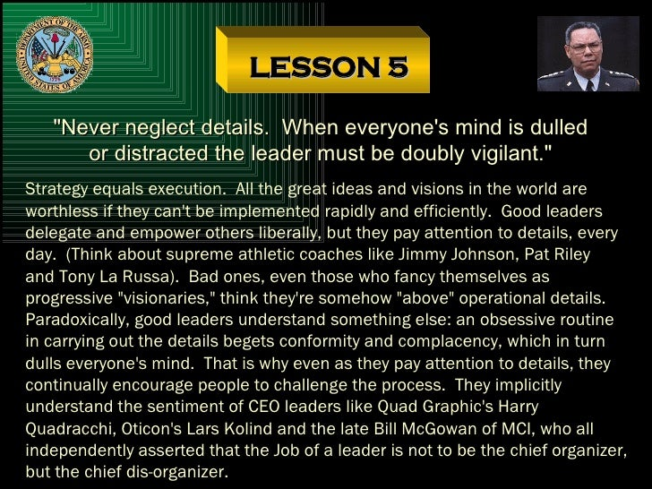 """LESSON 5 """"Never neglect details.  When everyone's mind is dulled or distracted the leader must be doubly vigilant.&qu..."""