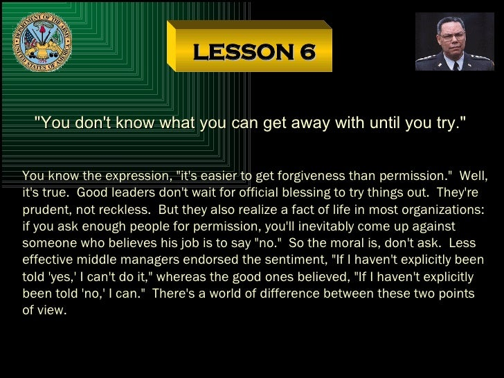 """LESSON 6 """"You don't know what you can get away with until you try."""" You know the expression, """"it's easier t..."""