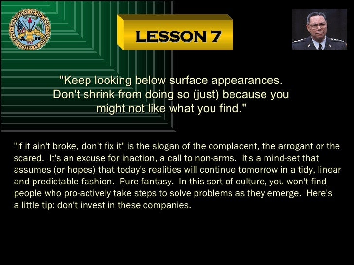 """LESSON 7 """"Keep looking below surface appearances. Don't shrink from doing so (just) because you might not like what y..."""