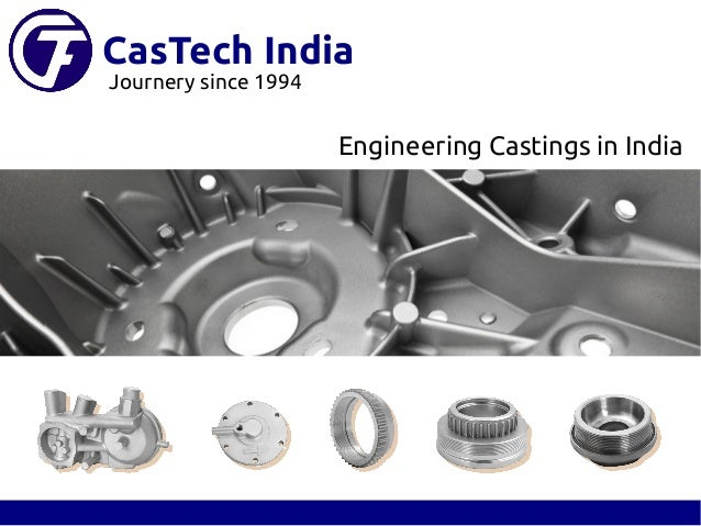 CasTech India Engineering Castings in India Journery since 1994