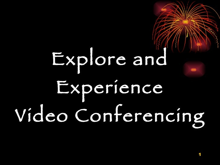 Explore and Experience Video Conferencing