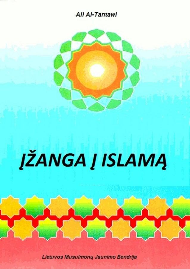Ali Al-Tantawi    ĮŽANGA Į ISLAMĄ       (Brief Introduction to Islam)             ()مقدمة لدين السلم             الشيخ ...