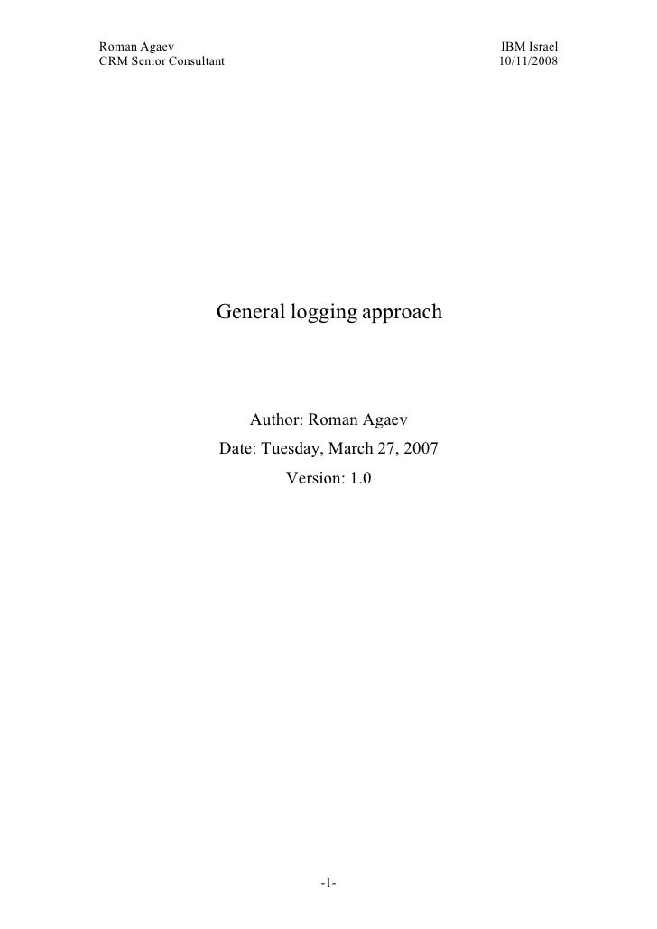 Roman Agaev, M.Sc, PMP Owner, Supra Information Technology ltd.                         General logging approach          ...