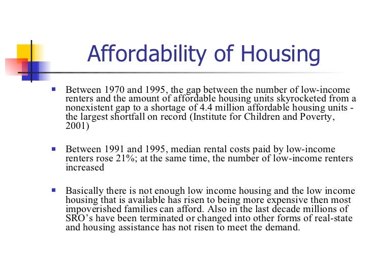 not enough affordable housing essay 2015-4-23  prices of expensive houses making them more affordable  major political parties agree that today there is a serious shortage of housing, that there is not enough.