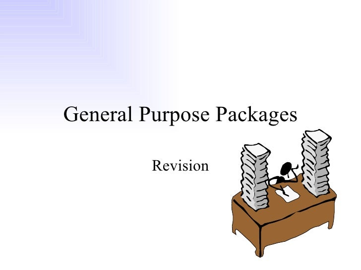 General Purpose Packages Revision
