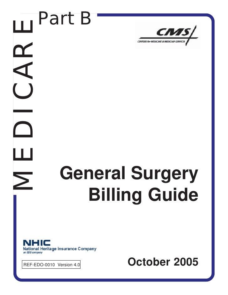 MEDICARE  Part B                        General Surgery                      Billing Guide       REF-EDO-0010 Version 4.0 ...