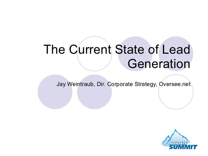 The Current State of Lead Generation Jay Weintraub, Dir. Corporate Strategy, Oversee.net