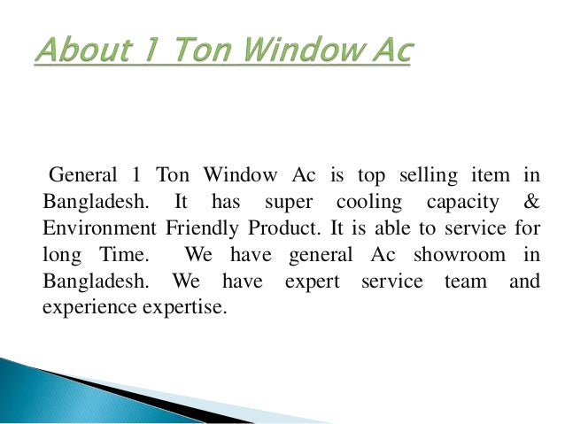 General 1 ton window ac price in bangladesh for 2 ton window ac power consumption