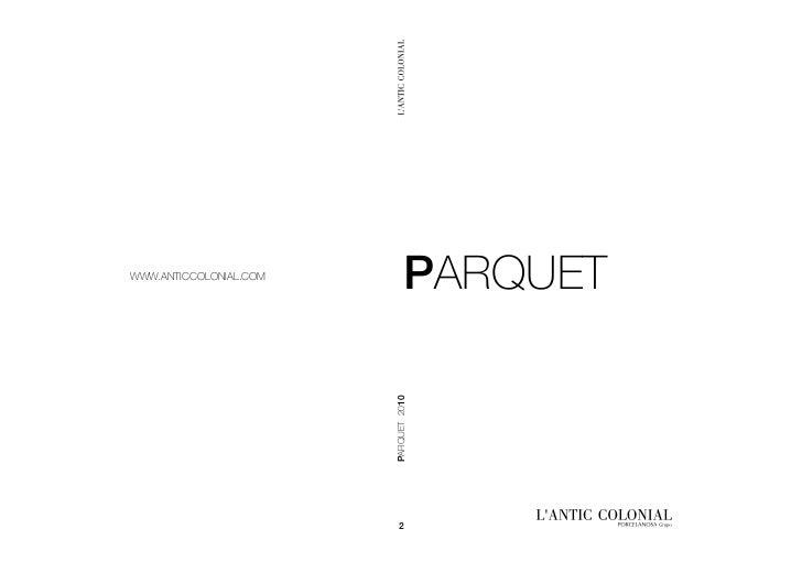 www.AnTiccoloniAl.com                                PARQUET                        PARQUET 2010                           2