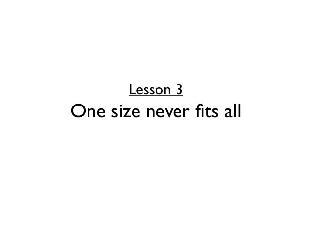 Lesson 3One size never fits all