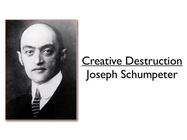 Creative Destruction Joseph Schumpeter