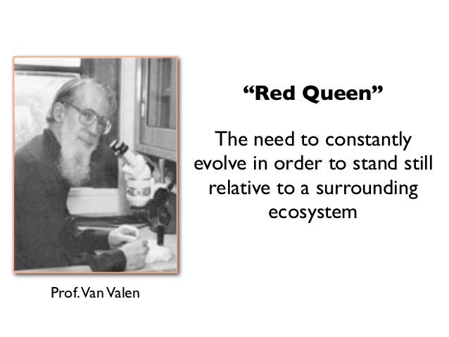 """""""Red Queen""""                    The need to constantly                 evolve in order to stand still                   rel..."""