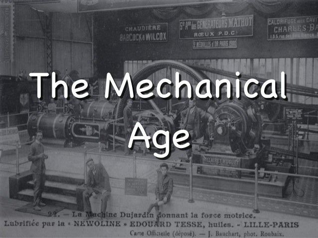 The Mechanical     Age