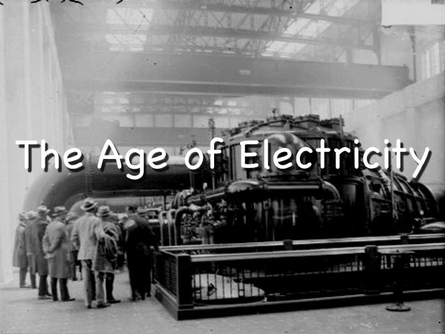 The Age of Electricity