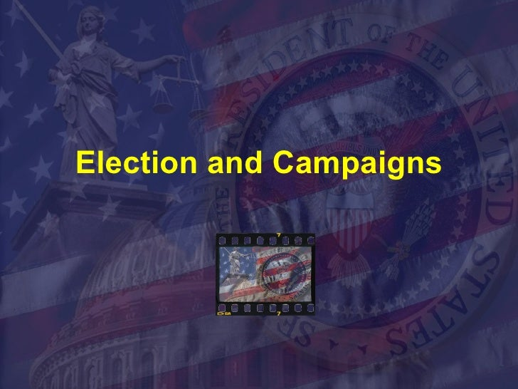 Election and Campaigns