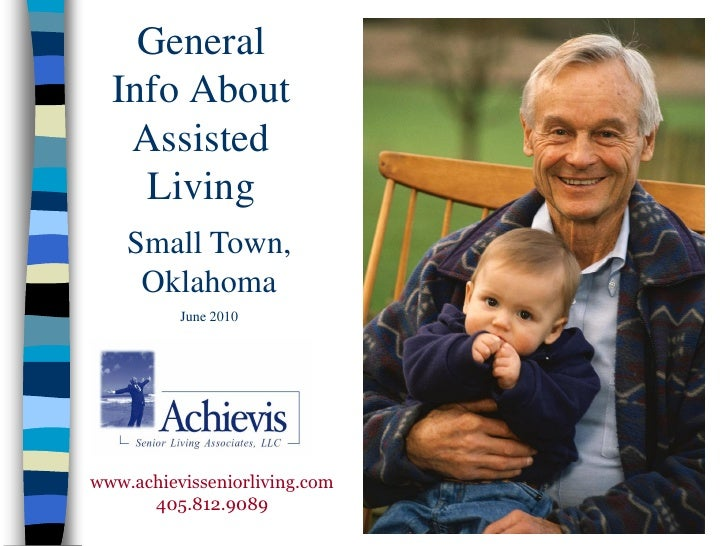 General   Info About    Assisted     Living     Small Town,      Oklahoma           June 2010     www.achievisseniorliving...