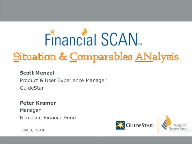 Scott Menzel Product & User Experience Manager GuideStar Peter Kramer Manager Nonprofit Finance Fund June 3, 2014