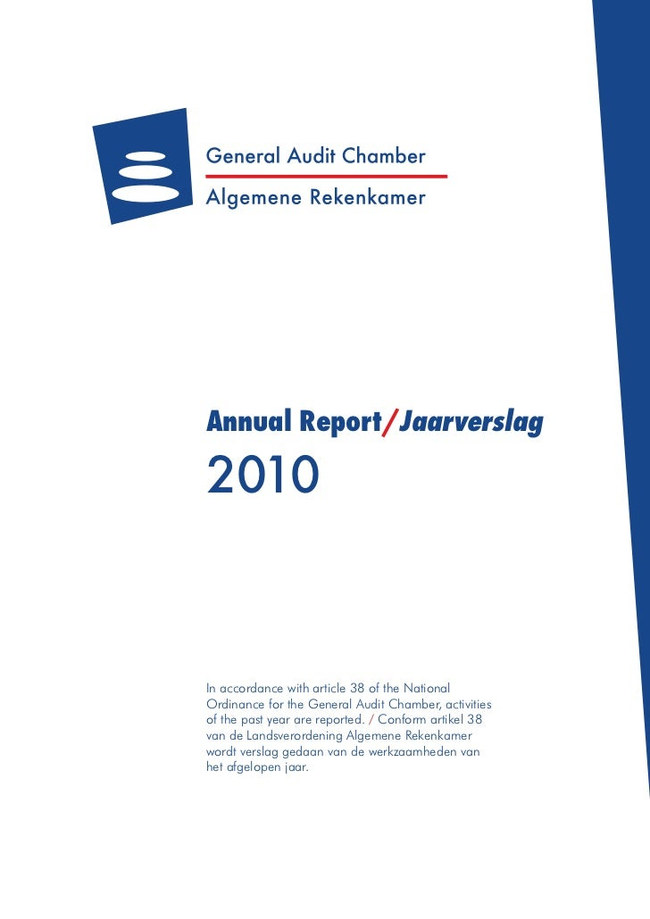 Annual Report/Jaarverslag2010In accordance with article 38 of the NationalOrdinance for the General Audit Chamber, activit...