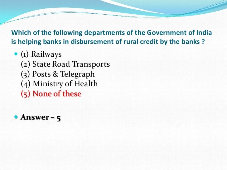 Which of the following departments of the Government of Indiais helping banks in disbursement of rural credit by the banks...