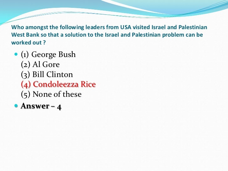 Who amongst the following leaders from USA visited Israel and PalestinianWest Bank so that a solution to the Israel and Pa...