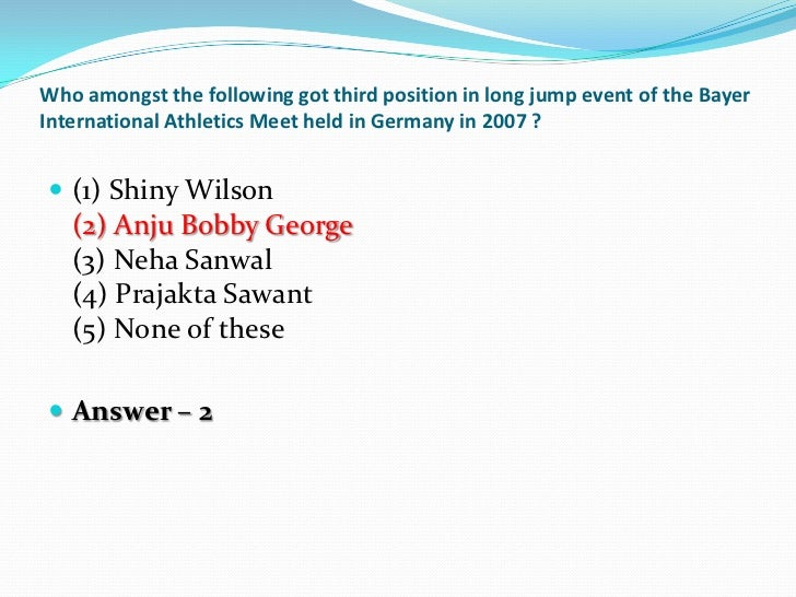 Who amongst the following got third position in long jump event of the BayerInternational Athletics Meet held in Germany i...