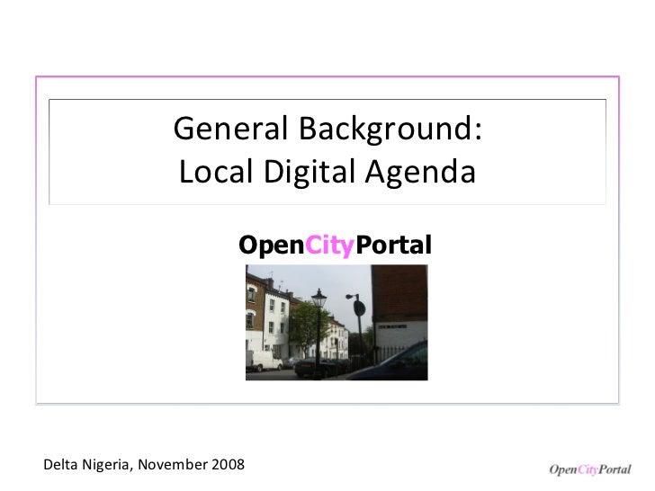 Open City Portal Delta Nigeria, November 2008 General Background: Local Digital Agenda