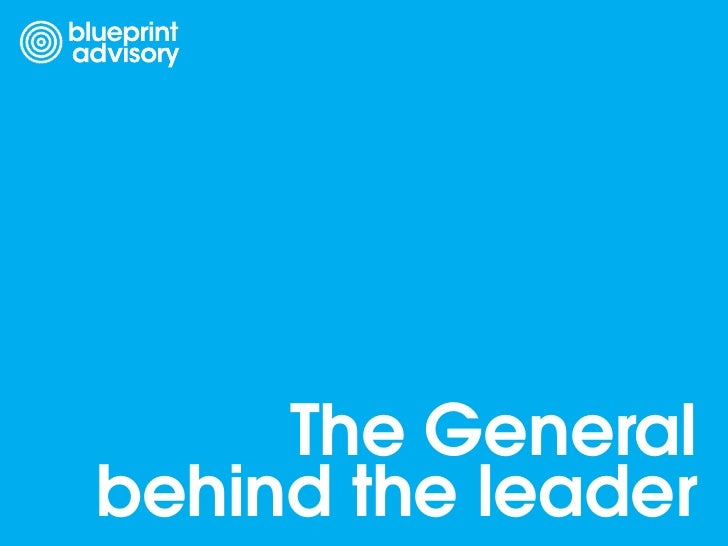 The General behind the leader