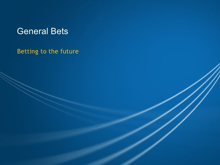 General Bets Betting to the future