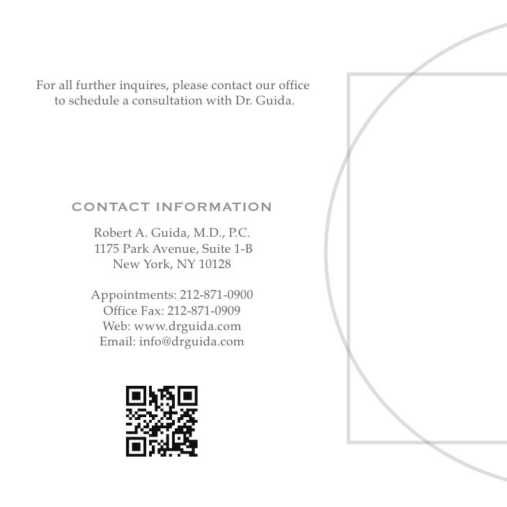 For all further inquires, please contact our office   to schedule a consultation with Dr. Guida.      CONTACT INFORMATION ...