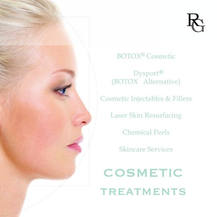 BOTOX R Cosmetic        Dysport R   (BOTOX Alternative)Cosmetic Injectables & Fillers   Laser Skin Resurfacing       Chemi...